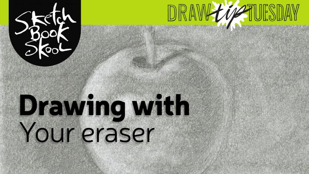 drawing with an eraser