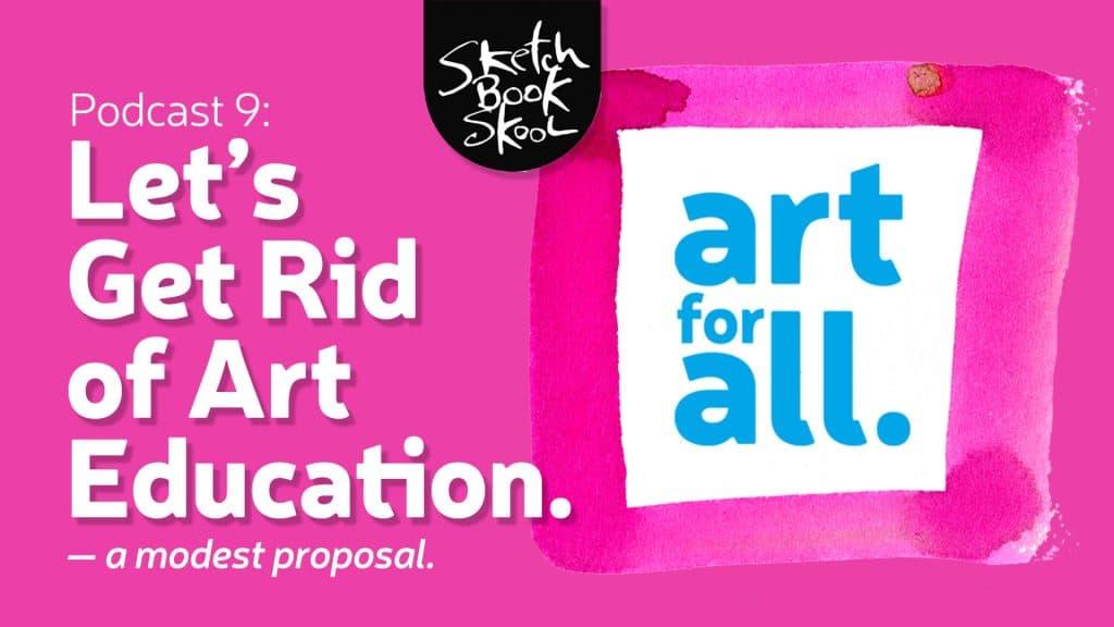 let's get rid of art education