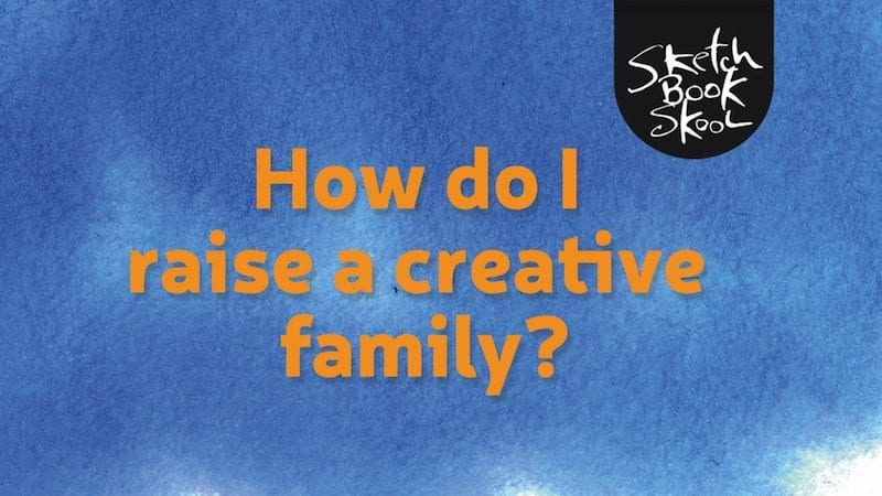 how to raise a creative family